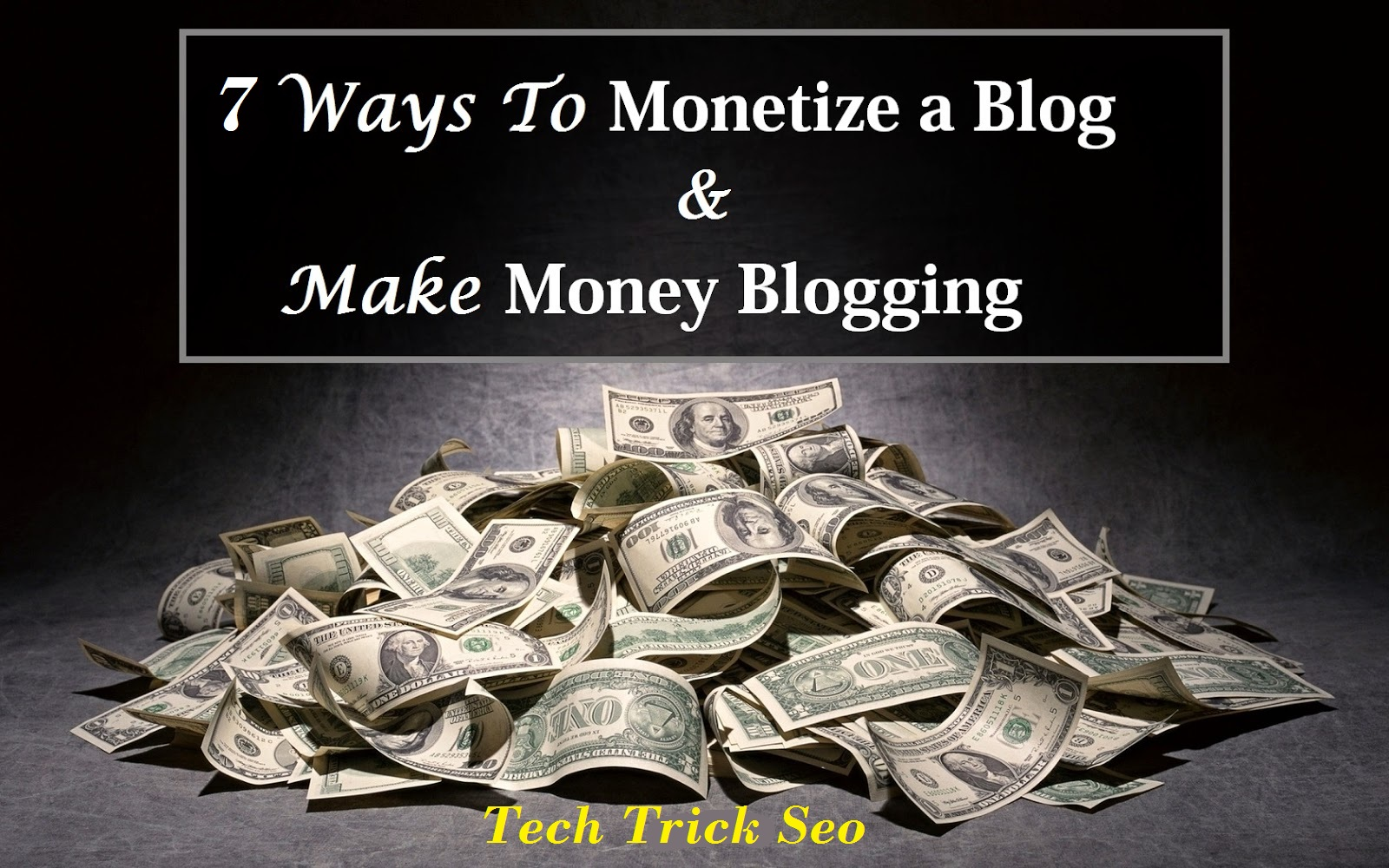 7 Best Ways To Monetize Your Blog Effectively & Make Money Blogging