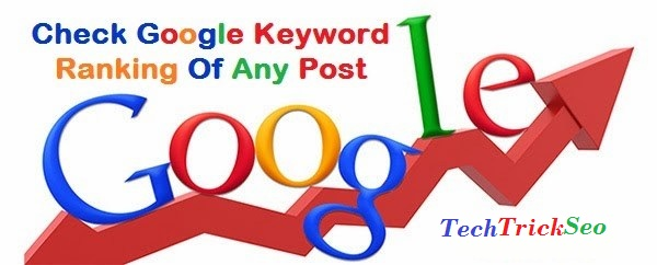 How To Check Google Keyword Ranking and post ranking