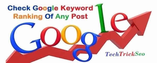 How To Check Google Keyword Ranking and post ranking