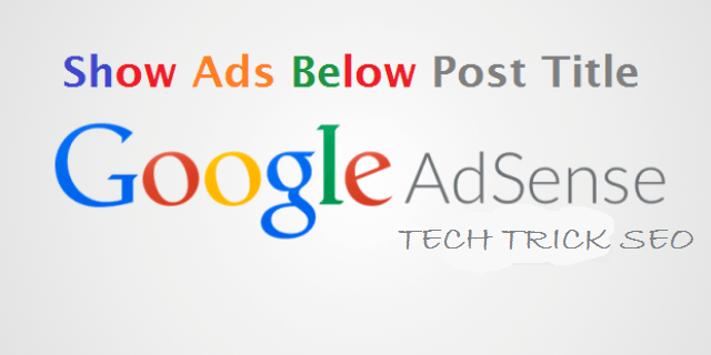 How To Show The Adsense Ads Below The Every  Post Title