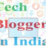 Top 10 Indian Tech Bloggers To Follow, If You Are a Tech Fanatic 2019