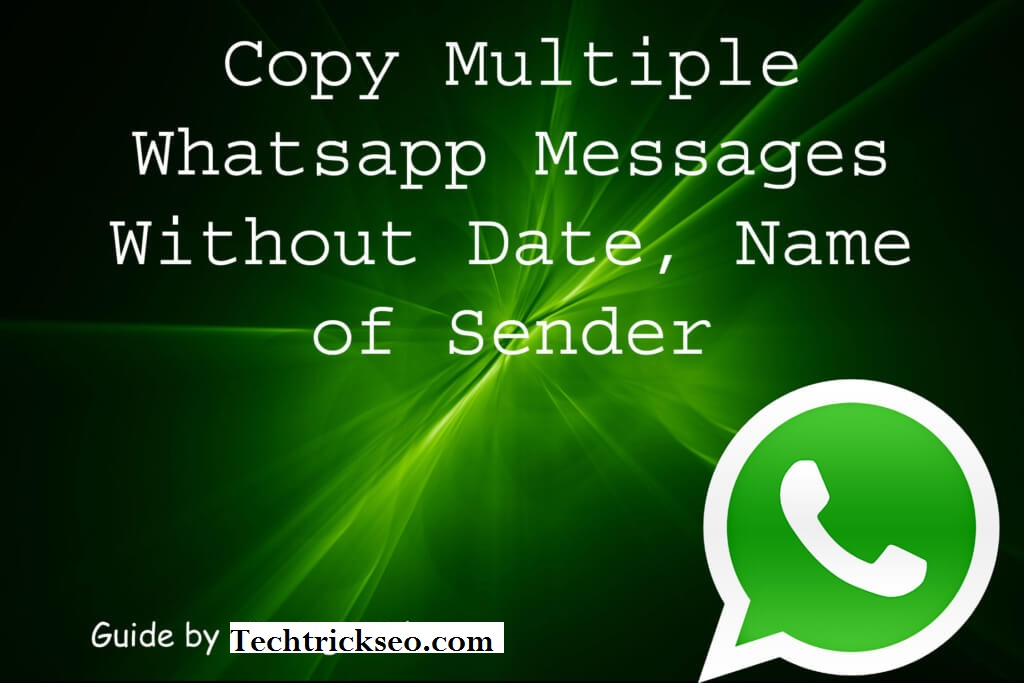 copy multiple whatsapp messages without date and time