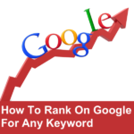 How to Improve Keyword Rankings In Google? Learn to Get Better Rankings for Your Top Keywords