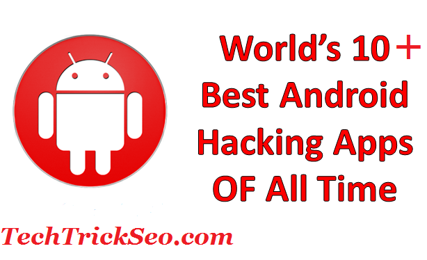 World's 10 Best Android Hacking Apps OF All Time