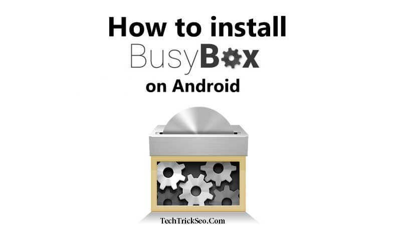 How to Install Busybox on Android