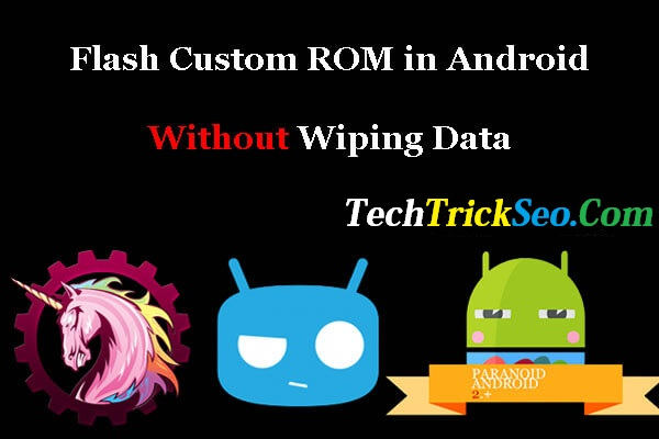 Install Custom Rom Without Wiping Data