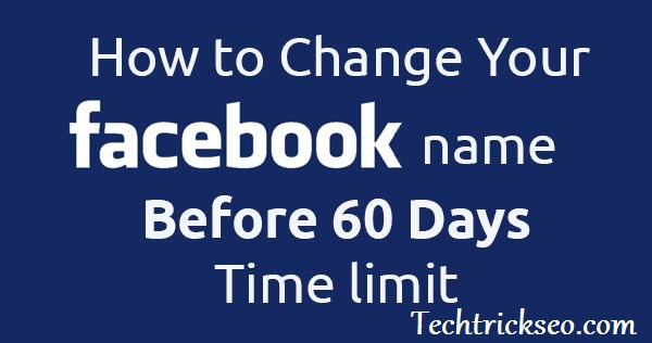 change facebook name before 60 days 2016