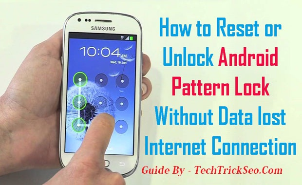 100% Easy] How to Unlock Android Pattern Lock If Forgotten 2019