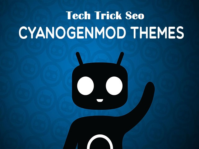 best CyanogenMod themes for Android device