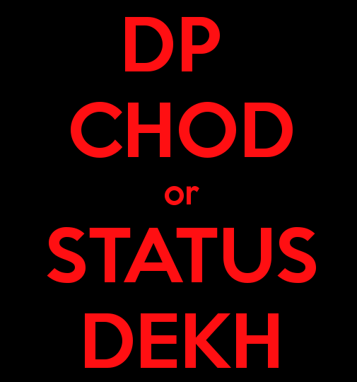 Dp chod or status dekh funny whatsapp dp