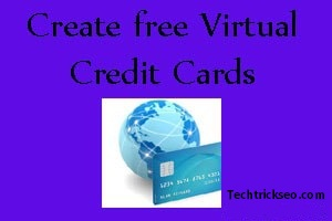 Trick to Create free Virtual Credit Card