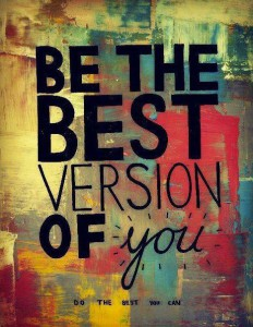 be the best version of you do the best you can