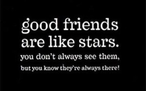 good friends are like stars whatsapp dp