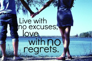live-with-no-excuses-and-love-with-no-regrets