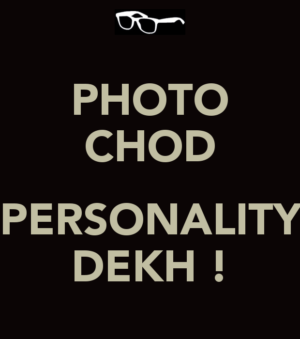photo chod personality dekh whatsapp funny DP