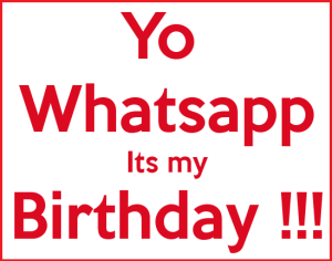 yo whatsapp its my birthday profile pic