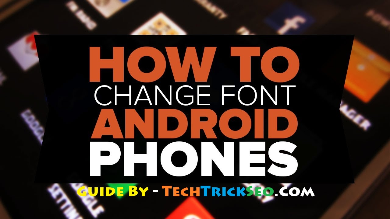 change font in android without root