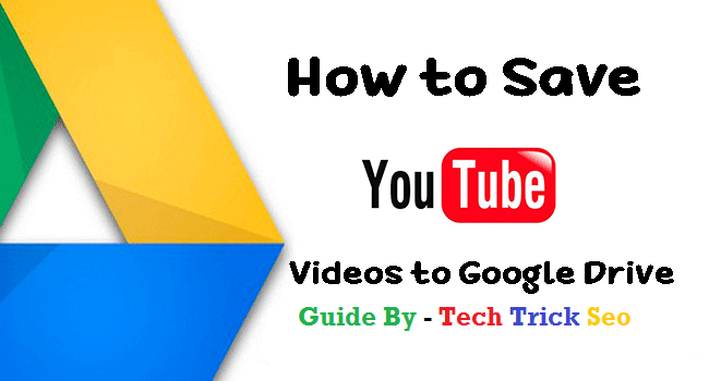 how to save youtube videos to google drive app