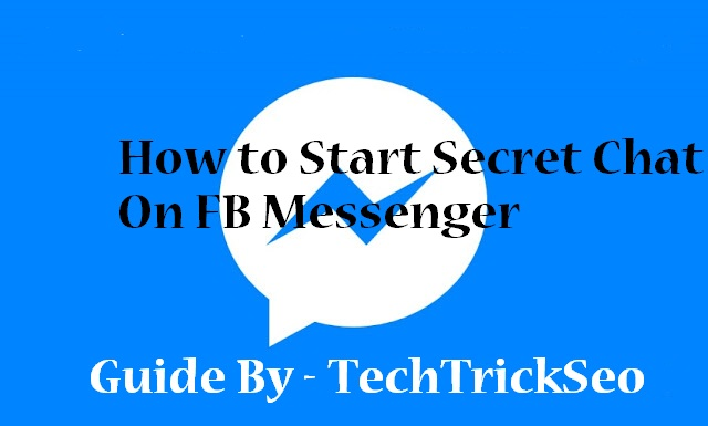 100% Working) Start Secret Conversation in Facebook