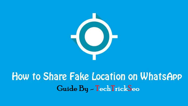 how to send fake location in whatsapp